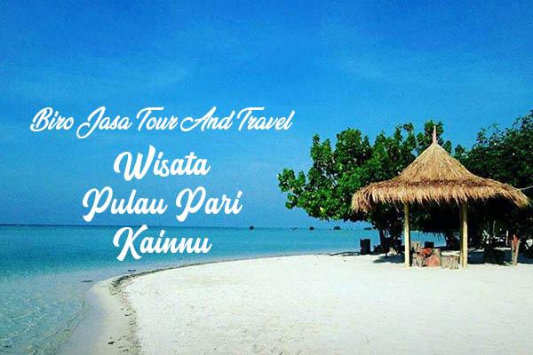 Biro Jasa Tour And Travel Wisata Pulau Pari Kainnu